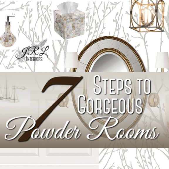 7 Steps to Gorgeous powder rooms.jpg