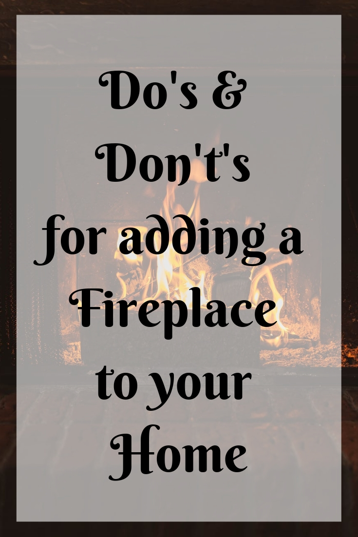 Tips for adding a Fireplace to your Home
