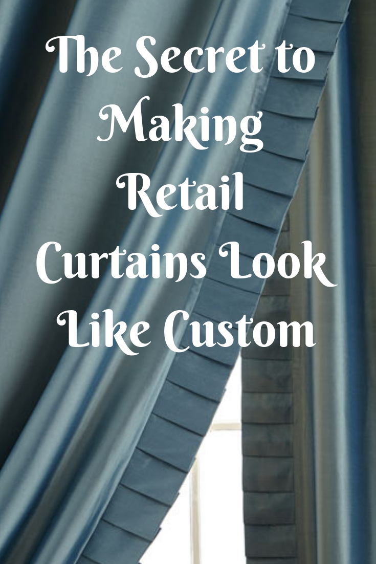 The secret to making retail curtains look like custom