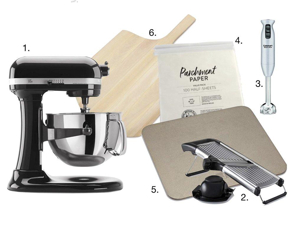 1.   Kitchenaid Mixer   2.   Mandoline Slicer   3 .    Immersion Blender     4.     Parchment Paper   5.   Baking Steel   6 .    Pizza Peel