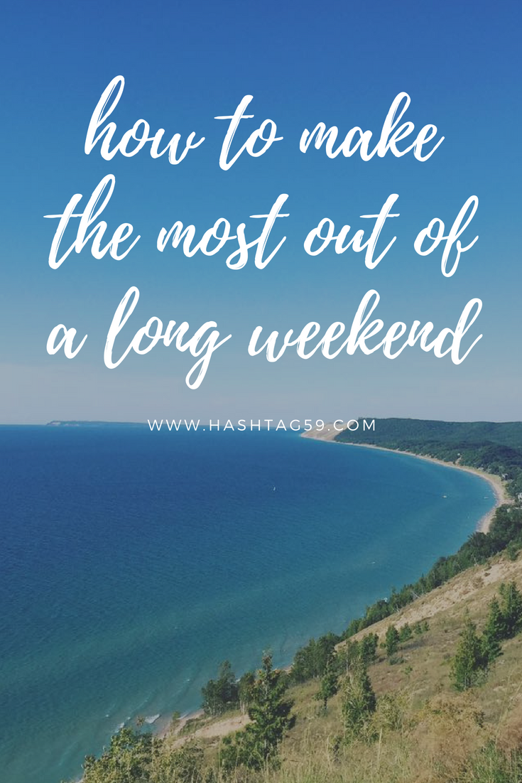 How to make the most out of a long weekend.png