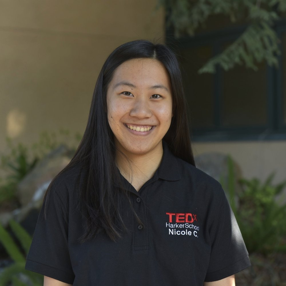 NICOLE CHEN - Nicole is currently a senior at the Harker School in San Jose and Co-Curator of TEDxHarkerSchool. Aside from TEDx, she enjoys journalism and is editor-in-chief of Harker's student-run online news publication, Harker Aquila. Additionally, she further her interests in economics through serving as president of Harker's economics club and pursuing her independent research. She is also president of the Japanese National Honor Society (JNHS) and a member of the National Honor Society. In her free time, Nicole enjoys reading, traveling, and playing with her dog.