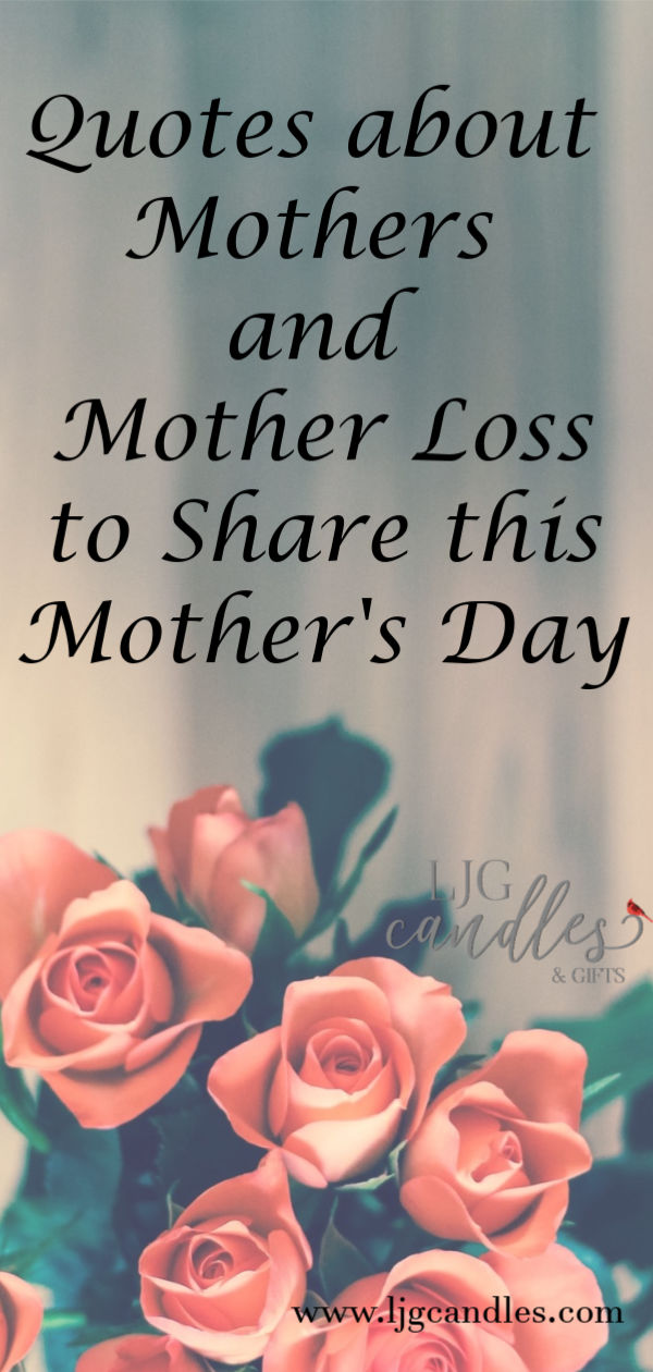 Quotes About Mother Loss To Share On Mother S Day Ljg