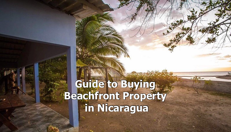 Buying Beachfront Property In Nicaragua — life in nica