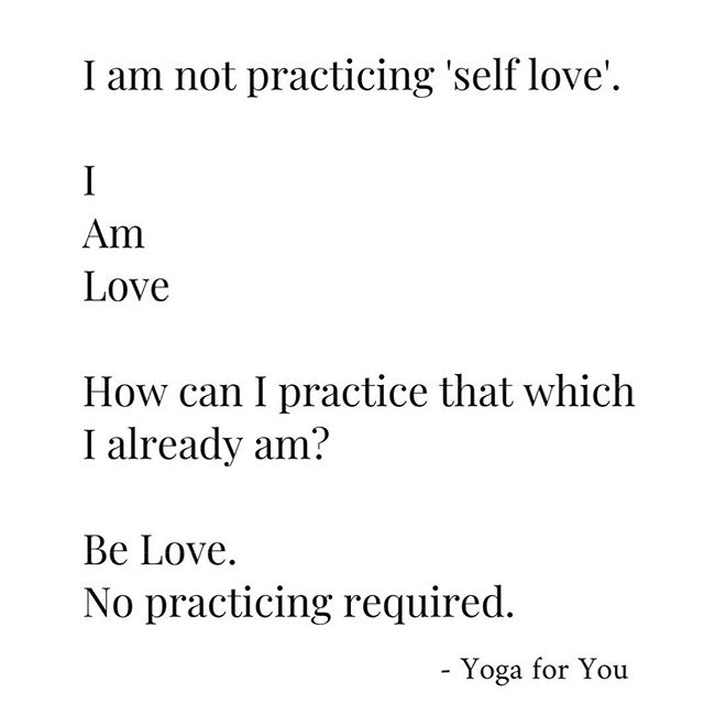 Self and Love aren't separate. It is who we are!!! BE IT!! ❤️❤️❤️❤️ #yogaforyou #spiritualmusings #truth