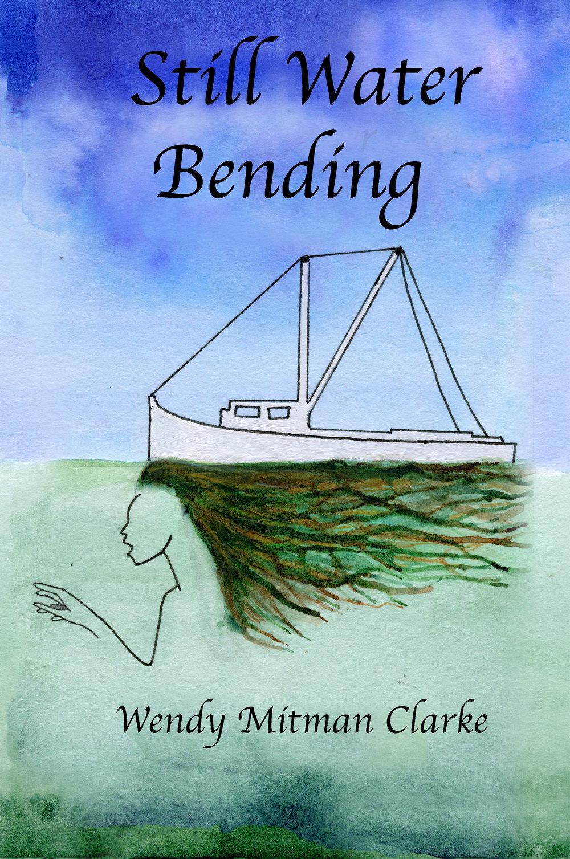 wendy mitman clarke still water bending writer