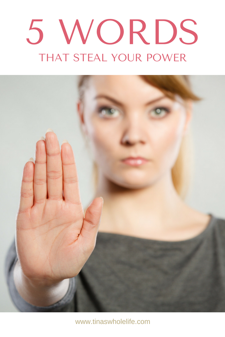 5 WORDS THAT STEAL YOUR POWER.png