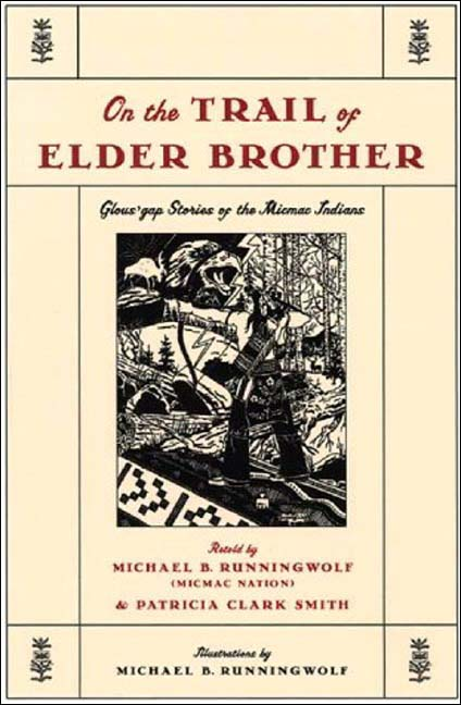 On the Trail of Elder Brother: Glous'gap Stories of the Micmac Indians