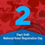 Just  2  days to #NationalVoterRegistrationDay – Sept. 25, 2018! Don't wait. Update your voter registration at NationalVoterRegistrationDay.org