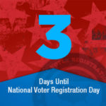 Just  3  days to #NationalVoterRegistrationDay – Sept. 25, 2018! Don't wait. Update your voter registration at NationalVoterRegistrationDay.org
