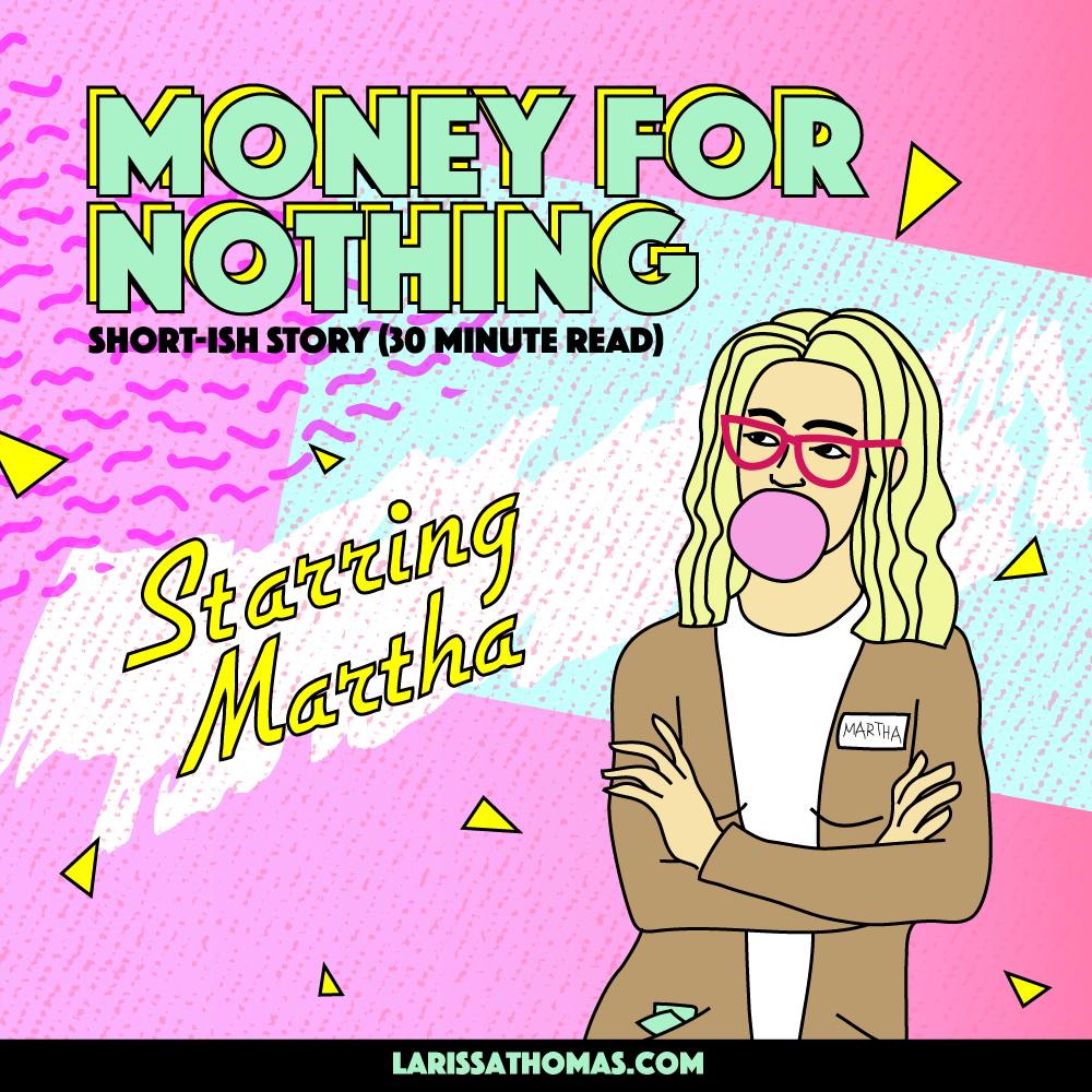 MoneyForNothing_LarissaThomas.png