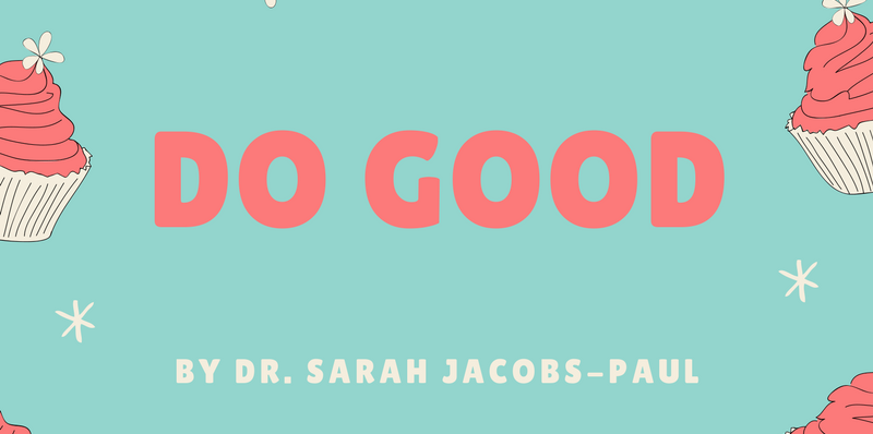 Do Good blog post by Dr. Sarah Jacobs-Paul