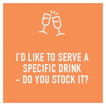We will endeavour to serve anything you desire within our capabilities, we can even create bespoke personalised drinks for your special event!