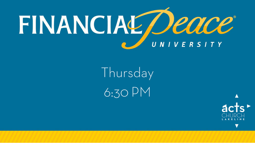This summer ACTS Church Lakeline will be walking through Dave Ramsey's Financial Peace University! If you are interested in joining us please message Pastor Barrett at  Barrett  @ACTSChurchLakeline.com  Luke and Karin Wilson will be hosting.   Where: Luke and Karin Wilson's Home  Address:  15108 Mallard Green Lane  Austin, TX 78728  When: 6 PM   Date: June 28