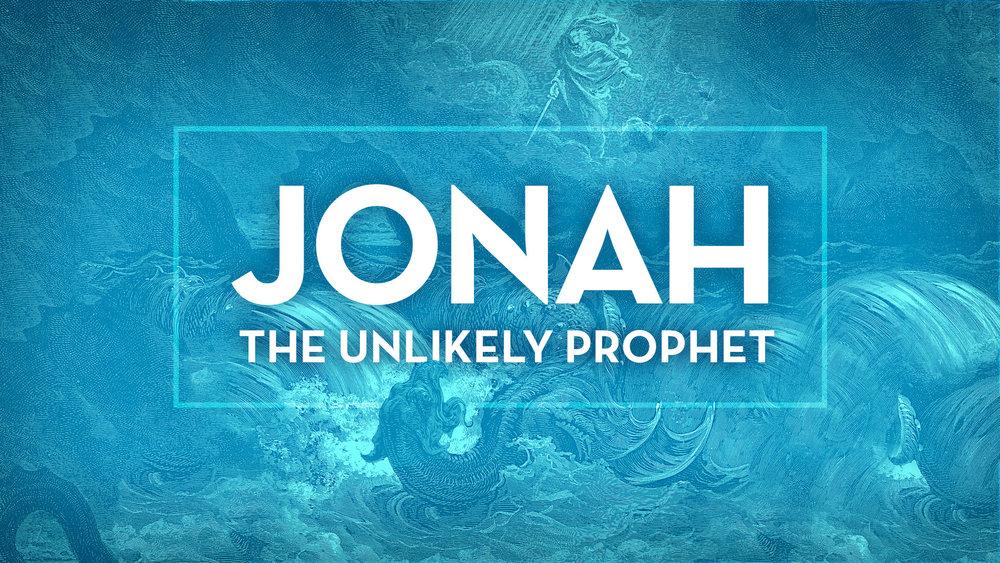 Jonah: The Unlikely Prophet - Week 1: Jonah Chapter 1Week 2: Jonah Chapter 2Week 3: Jonah Chapter 3Week 4: Jonah Chapter 4