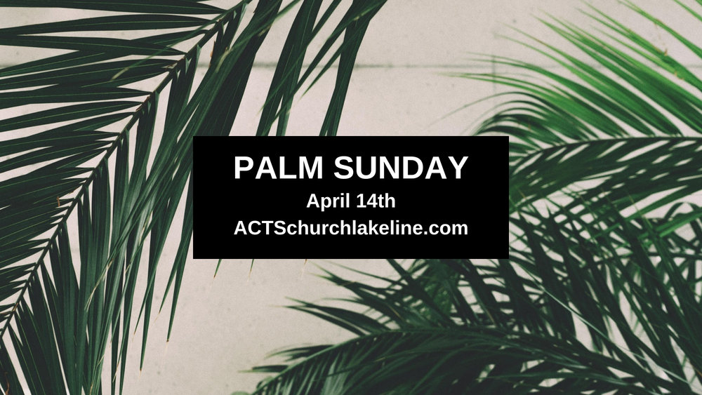 Palm Sunday April 14 ACTSChurchLakeline.com.jpg