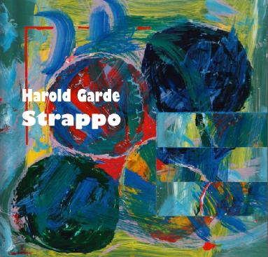 Harold Garde: Strappo - By Suzette McAvoy