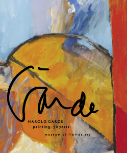 Harold Garde: Painting. 50 Years - A MonographBy The Museum of Art - Deland, FL