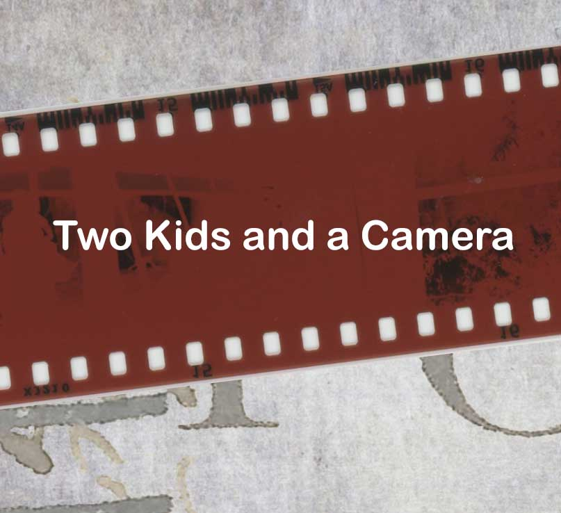 Two Kids and a Camera