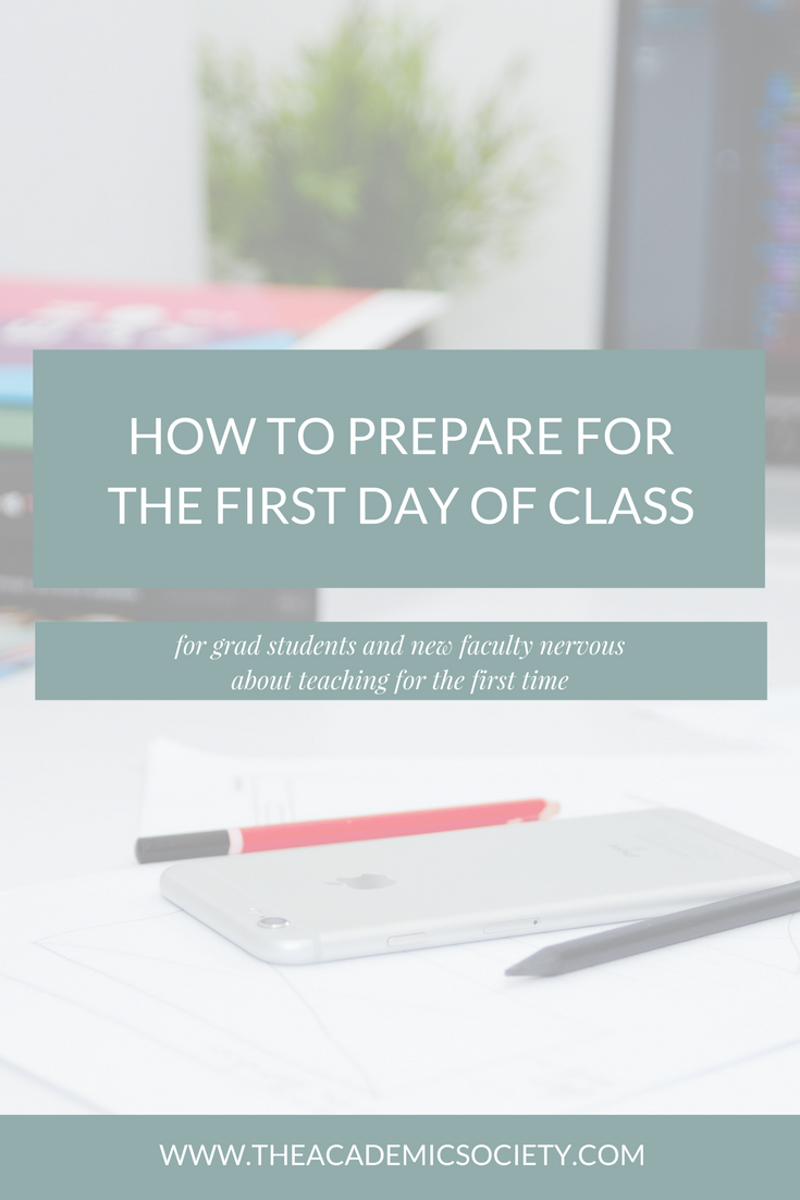 How to prepare for the first day of class for grad students and new faculty who are nervous about teaching for the first time