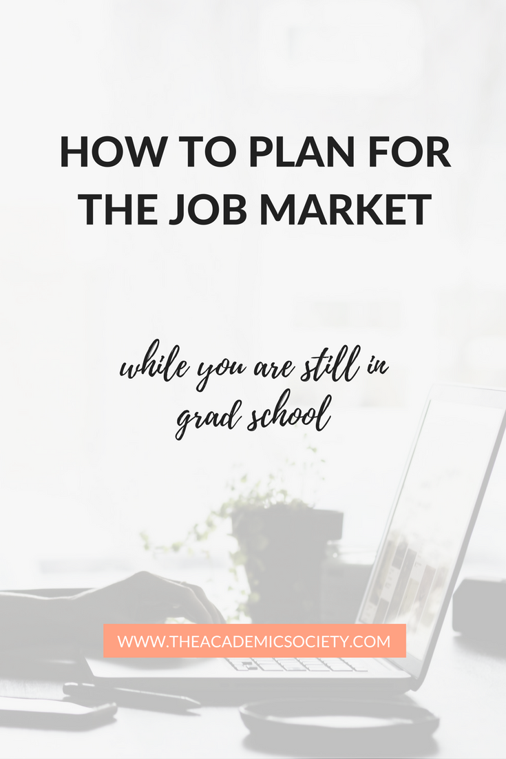 how to prepare for the job market while you are still in grad school | The Academic Society