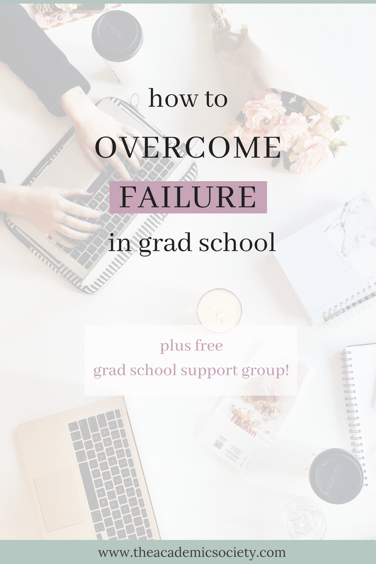 Why failure is an important part of grad school and How to Overcome Failure in grad school | The Academic Society