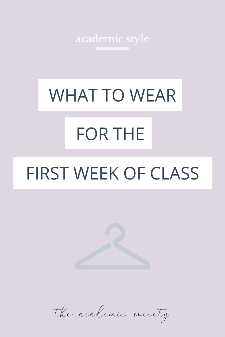 what to wear for the first week of classes, teaching style, the academic society, work style