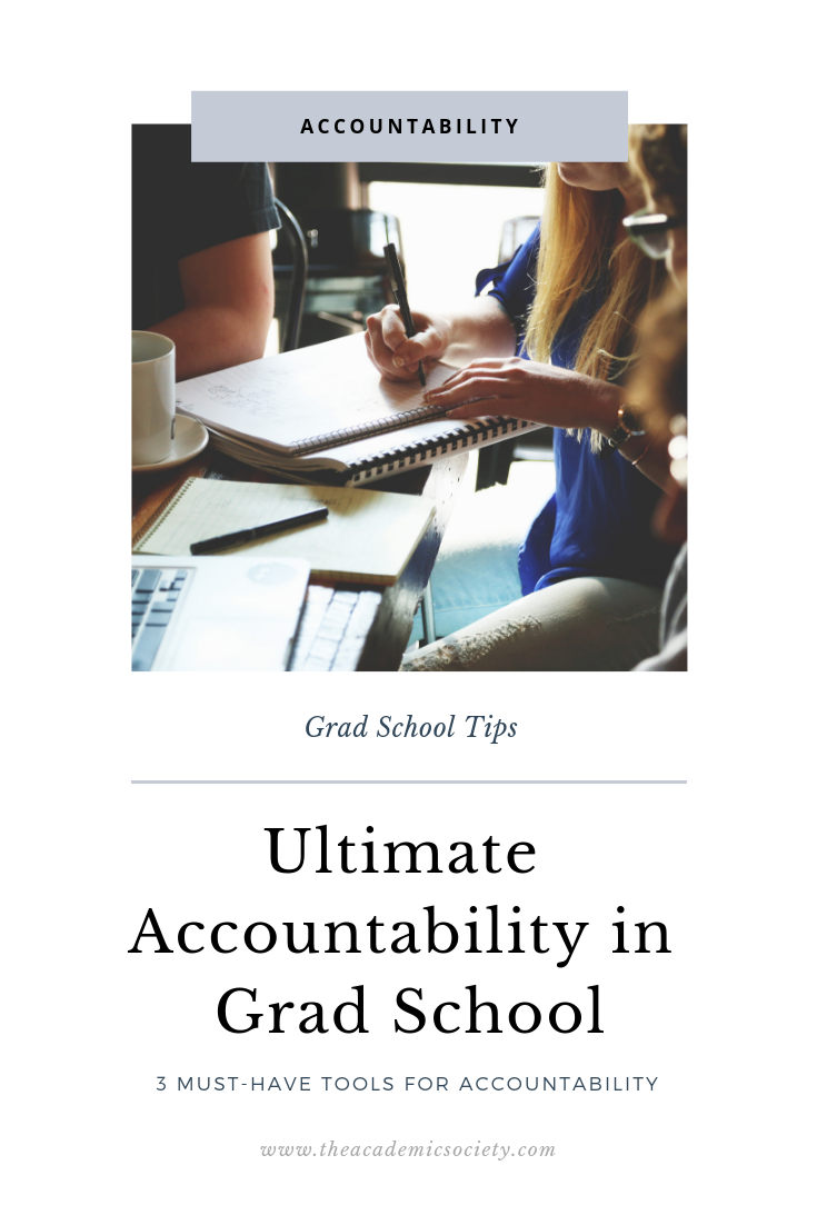 3 Must-Haves for Ultimate Accountability in Grad School | The Academic Society for Grad Students | Grad School Tips