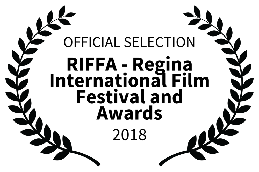 OFFICIAL SELECTION - RIFFA - Regina International Film Festival and Awards - 2018.png