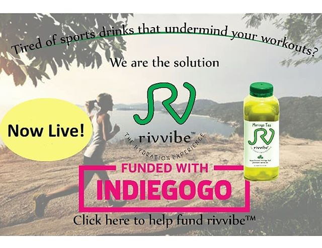 Indiegogo campaign is now live! Our backers will receive special product and merch perks. Click on the link below and as always please like and share!#rivvibe #myhydrationexperience https://www.indiegogo.com/projects/rivvibe-premium-moringa-sports-tea-health#/