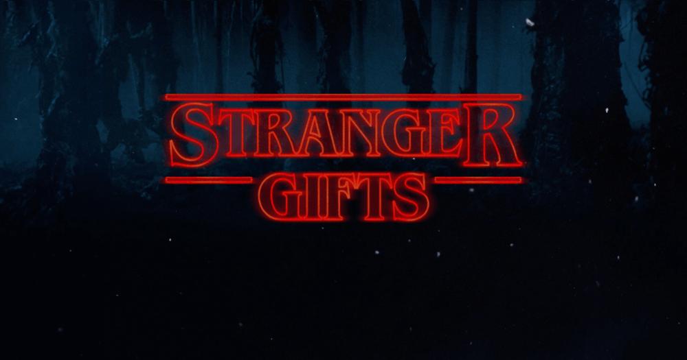 stranger gifts