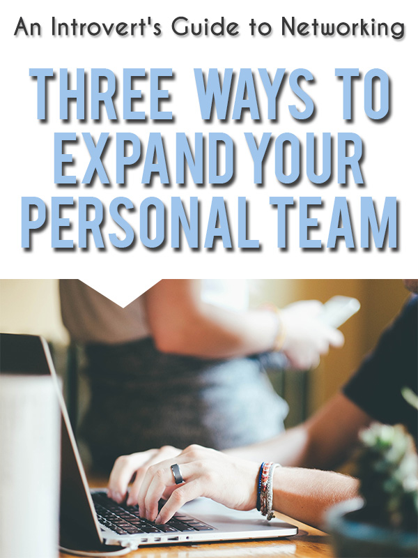 Introverts-Guide-to-Networking-3-Ways-to-Expand-your-Personal-Team