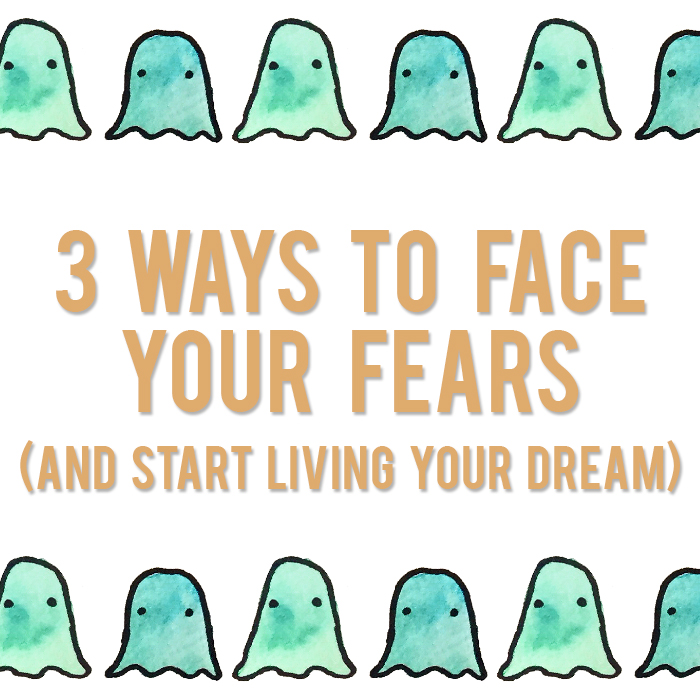 3-Ways-to-Face-Fears-Title