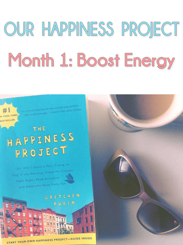 Happiness-Project-Month-1-Boost-Energy