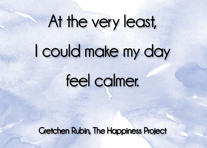 Happiness-Project-Month-4-Feel-Calmer