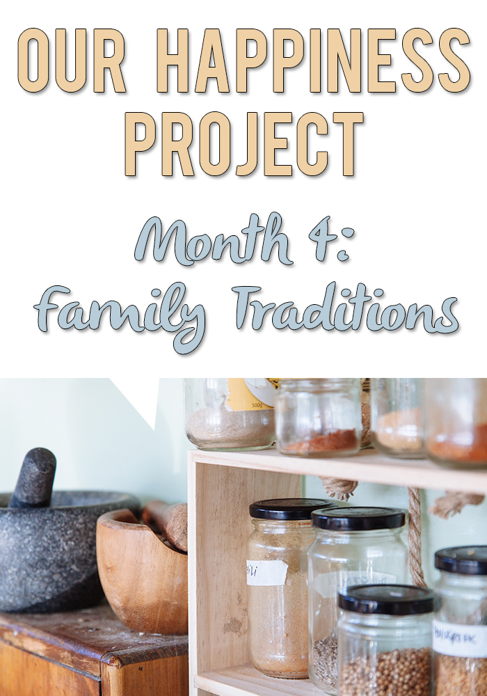 Happiness-Project-Month-4-Family-Traditions