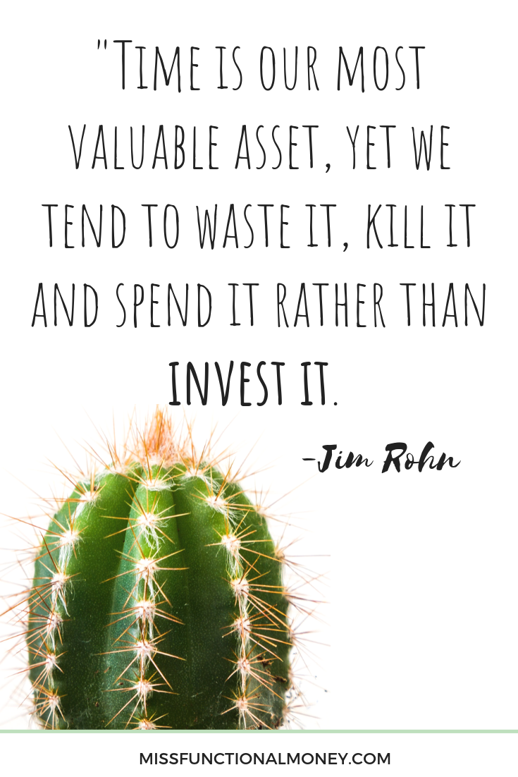 Time is our most valuable asset, yet we tend to waste it, kill it and spend it rather than invest it. - Jim Rohn