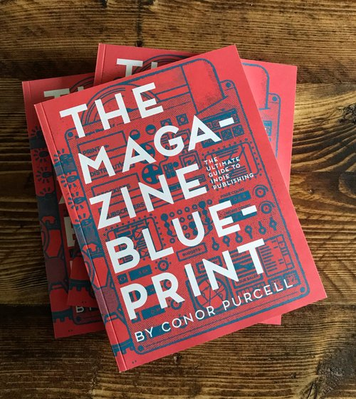 The magazine blueprint with author conor purcell the society of earlier this year conor purcell founder of indie publications we are here and we are dublin published the magazine blueprint a step by step guide to malvernweather Gallery