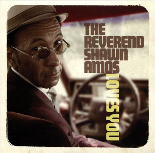 "The Reverend Shawn Amos ""Loves You"""