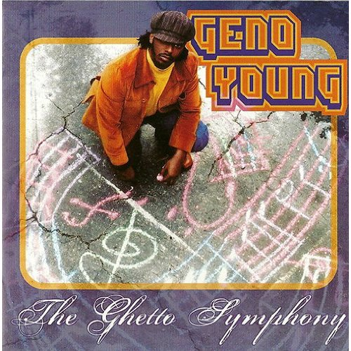 "Geno Young ""The Ghetto Symphony"""