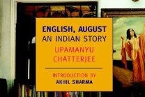 off the shelf: 'english august,' upamanyu chatterjee - September, 2016
