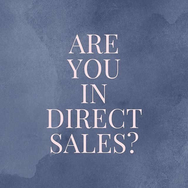 Are you in the direct sales industry? If so, tell us what company you represent and why you chose it?