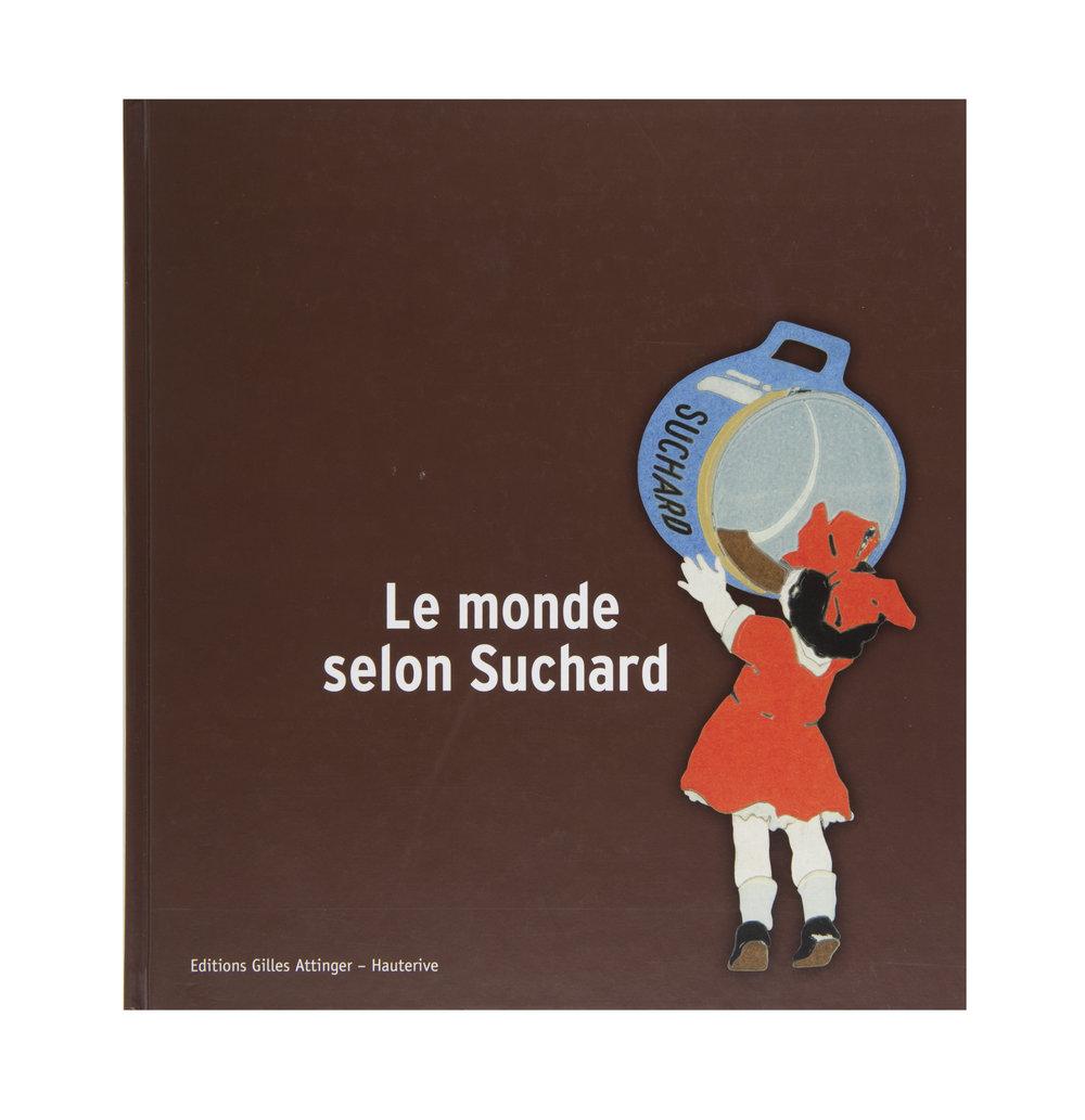 """Publication accompagnant l'exposition """"Le Monde selon Suchard"""""""
