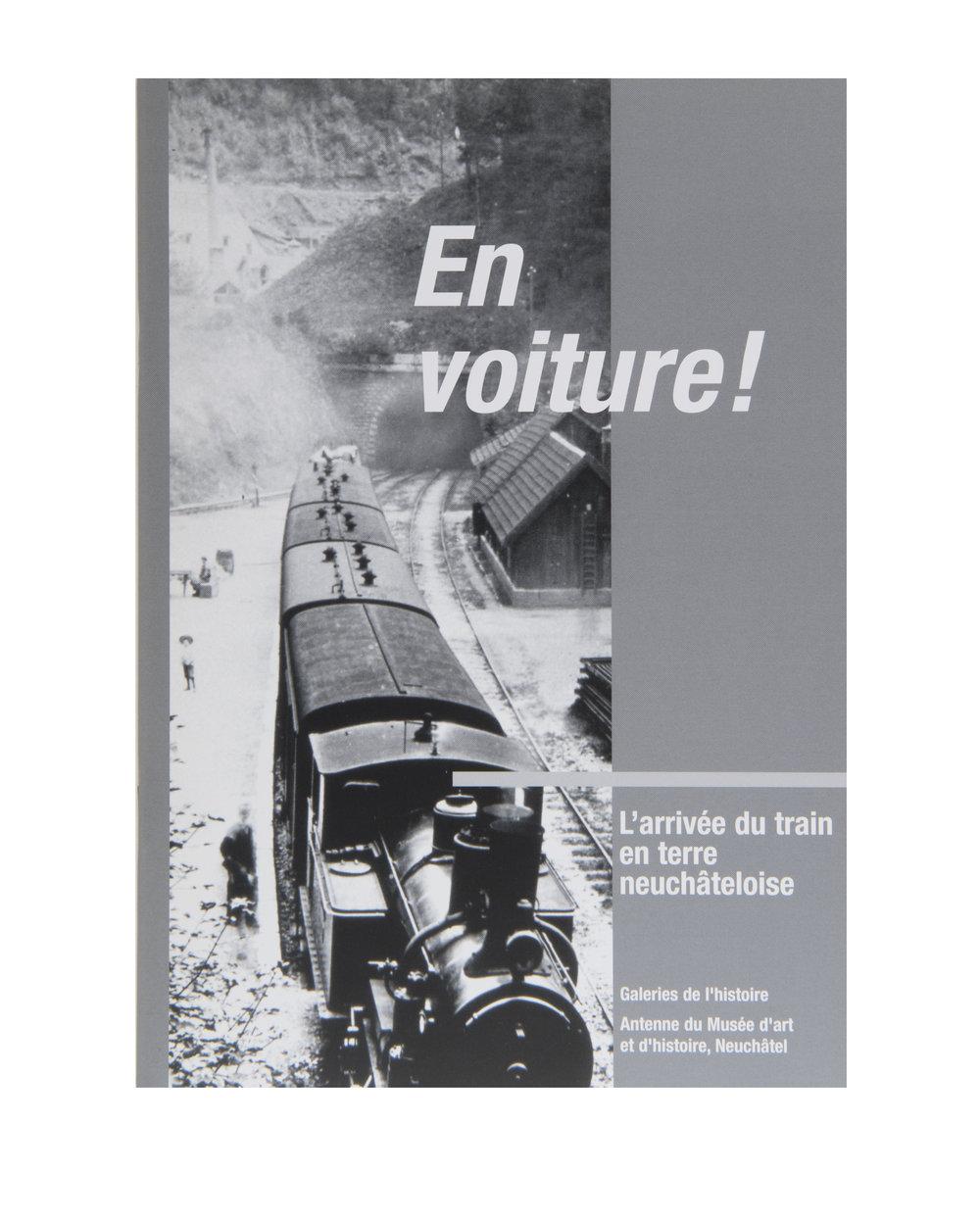 """Brochure """"En voiture ! L'arrivée du train en terre neuchâteloise"""", éditée lors de l'exposition éponyme en 2004"""