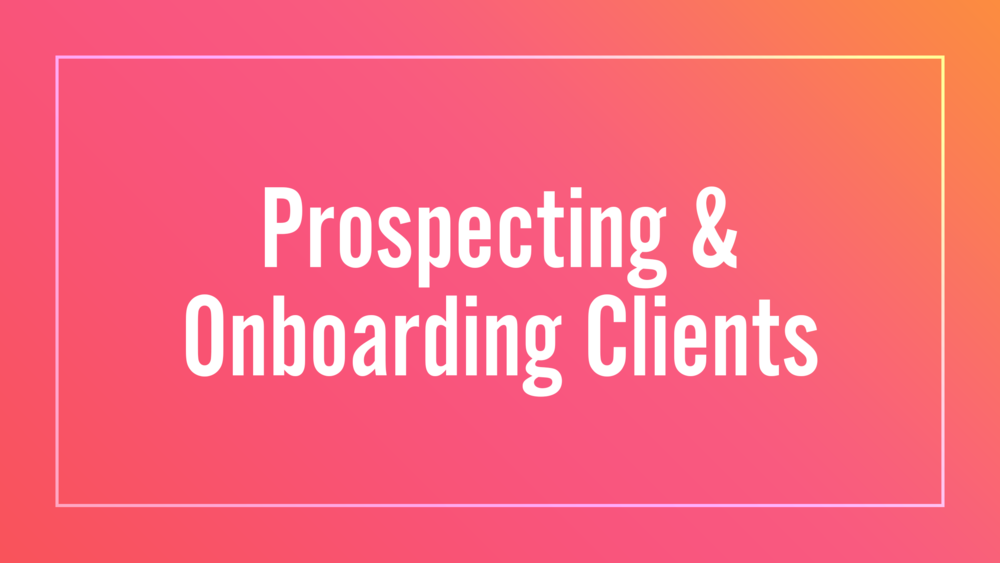 !lesson-6-onboarding-clients.png