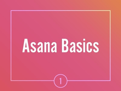 Asana Video Guide — Systems Matter
