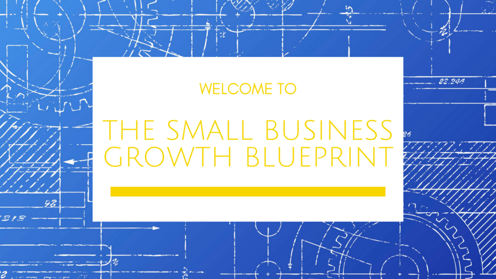 Small Business Growth Blueprint Welcome Video