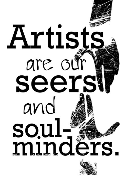 Artists are Our Seets and Soul-Minders.jpg