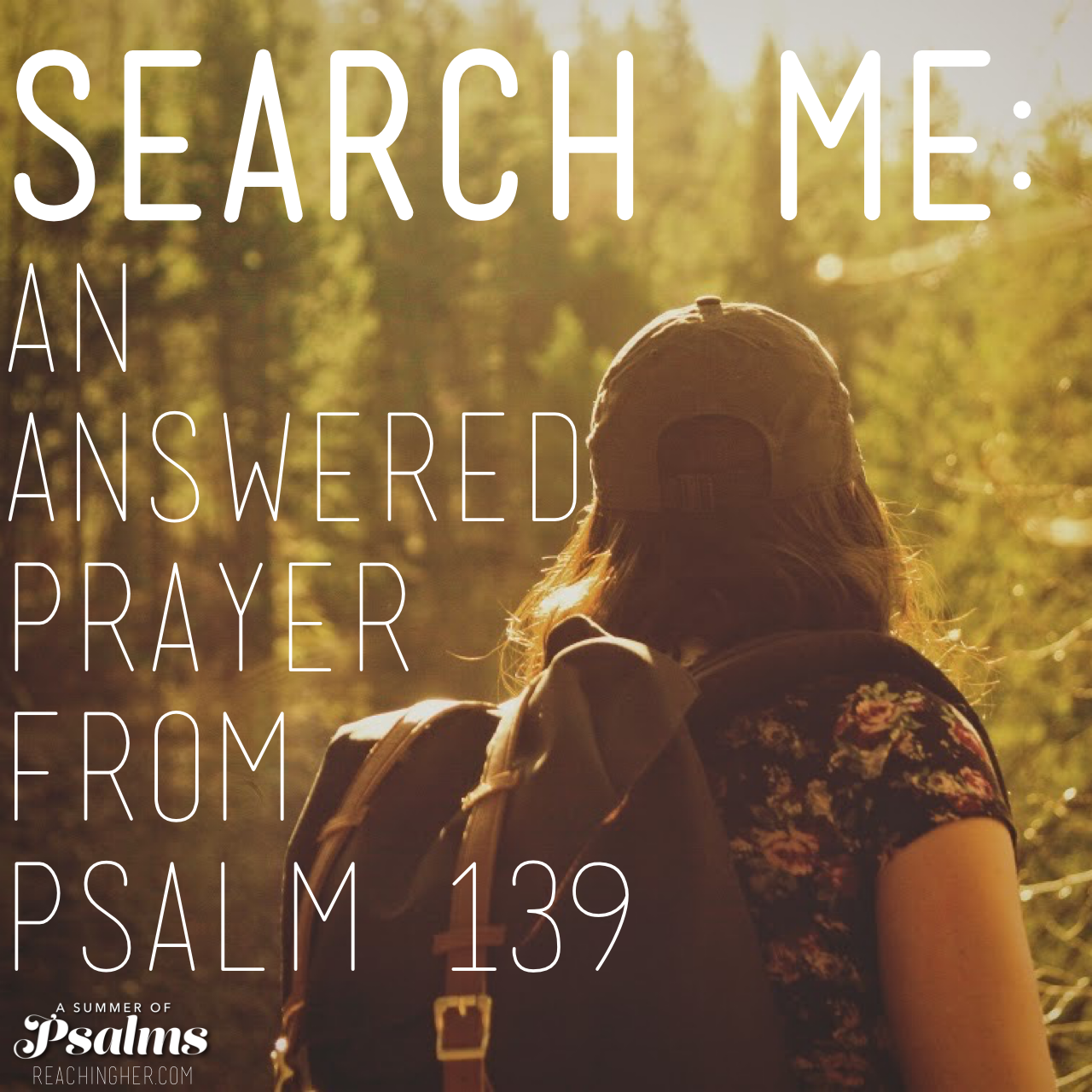 Search Me: An Answered Prayer From Psalm 139 — Reaching Her