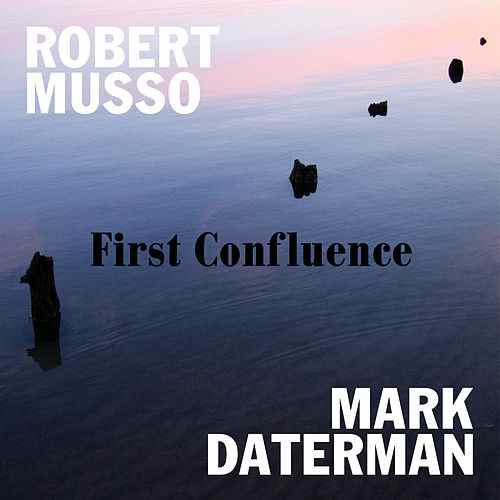 First Confluence - Robert Musso & Mark Daterman